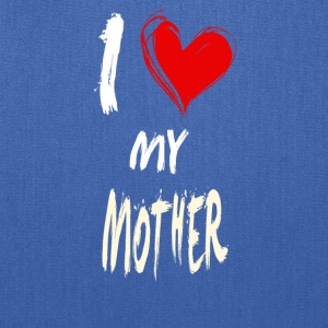 I love my MOTHER - Tote Bag