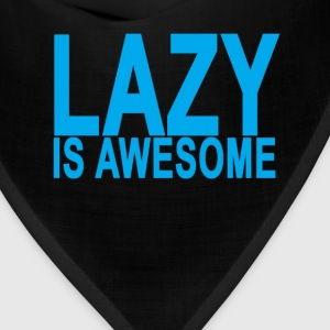 lazy_is_awesome_ - Bandana