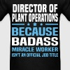 Director of Plant Operations Tshirt - Men's T-Shirt