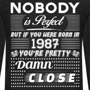 IF YOU WERE BORN IN 1987 T-Shirts - Men's Premium Long Sleeve T-Shirt