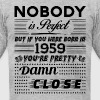 IF YOU WERE BORN IN 1959 T-Shirts - Men's T-Shirt by American Apparel