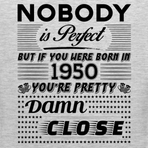 IF YOU WERE BORN IN 1950 T-Shirts - Men's Premium Tank
