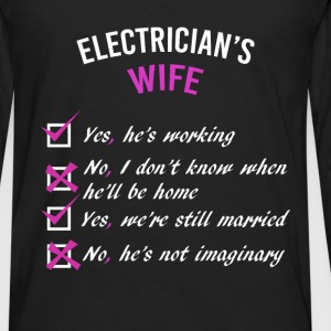 Electrician's Wife Checklist - Yes, he's working;  - Men's Premium Long Sleeve T-Shirt