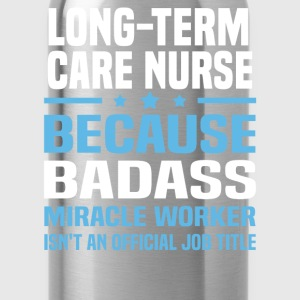 Long-Term Care Nurse Tshirt - Water Bottle