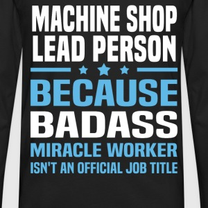 Machine Shop Lead Person Tshirt - Men's Premium Long Sleeve T-Shirt