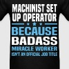 Machinist Set Up Operator Tshirt - Men's T-Shirt