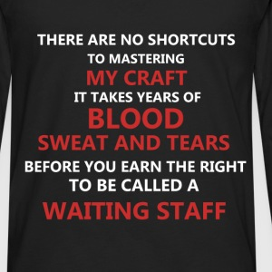 Waiting Staff - There are no shortcuts to masterin - Men's Premium Long Sleeve T-Shirt
