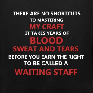 Waiting Staff - There are no shortcuts to masterin - Men's Premium Tank