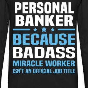 Personal Banker Tshirt - Men's Premium Long Sleeve T-Shirt