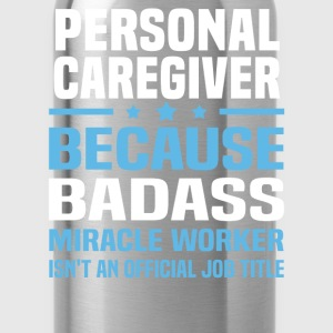 Personal Caregiver Tshirt - Water Bottle