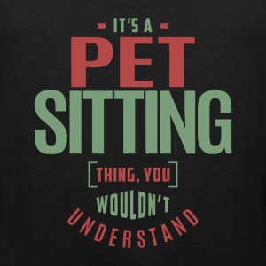 Pet Sitting Thing - Men's Premium Tank