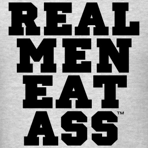 real_men_eat_ass Sportswear - Men's T-Shirt