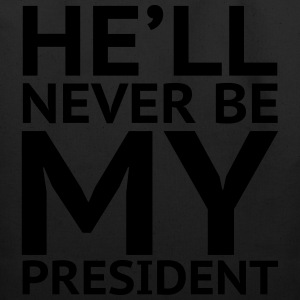 He'll Never Be My President - Eco-Friendly Cotton Tote