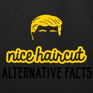 Nice haircut alternative facts T-Shirts - Eco-Friendly Cotton Tote