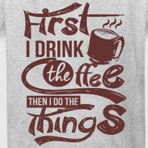 First Coffee T-Shirts - Kids' T-Shirt