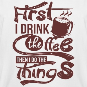 First Coffee T-Shirts - Men's Tall T-Shirt
