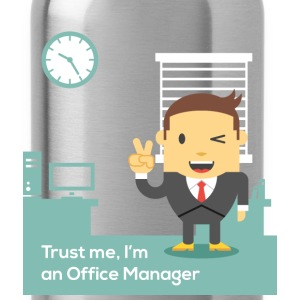 Office Manager - Trust me, I'm an Office Manager - Water Bottle