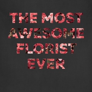 Florist - The Most Awesome Florist Ever - Adjustable Apron