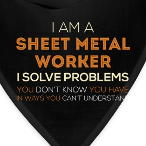 Sheet Metal Worker - I am a Sheet Metal Worker, I  - Bandana