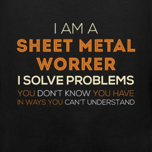 Sheet Metal Worker - I am a Sheet Metal Worker, I  - Men's Premium Tank
