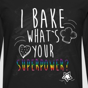 I bake what is your superpower? T-Shirts - Men's Premium Long Sleeve T-Shirt