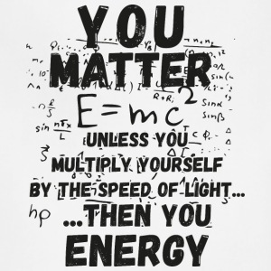 You matter ...then you energy - Adjustable Apron