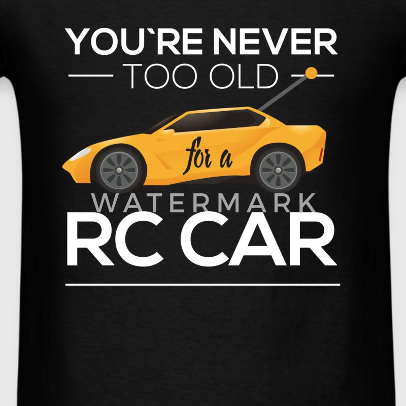 Rc cars - You're never too old for a rc car. - Men's T-Shirt