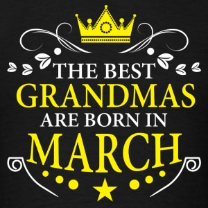 The Best Grandmas Are Born In March Long Sleeve Shirts - Men's T-Shirt