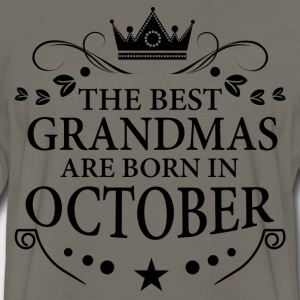 The Best Grandmas Are Born In October T-Shirts - Men's Premium Long Sleeve T-Shirt