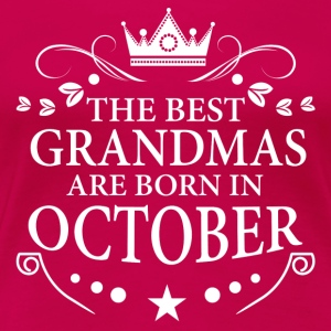 The Best Grandmas Are Born In October Long Sleeve Shirts - Women's Premium T-Shirt