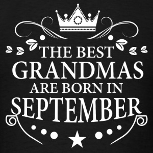 The Best Grandmas Are Born In September Long Sleeve Shirts - Men's T-Shirt