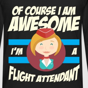 Flight Attendant - Of course I am awesome I'm a fl - Men's Premium Long Sleeve T-Shirt