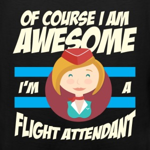 Flight Attendant - Of course I am awesome I'm a fl - Men's Premium Tank