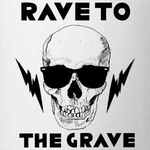 Rave to the Grave - Coffee/Tea Mug
