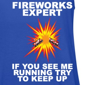 Fireworks Expert If You See Me Running Try To Keep - Women's Flowy Tank Top by Bella