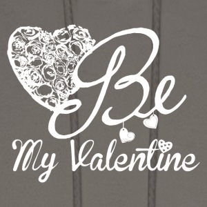 Be My Valentine For Valentine's Day - Men's Hoodie