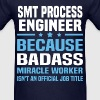SMT Process Engineer Tshirt - Men's T-Shirt
