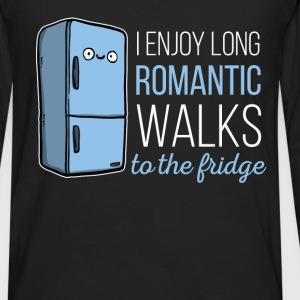 Fridge -I enjoy long romantic walks. To the fridge - Men's Premium Long Sleeve T-Shirt