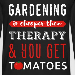 Gardening - Gardening is cheaper than therapy & yo - Men's Premium Long Sleeve T-Shirt