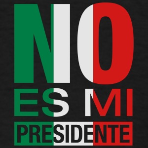 No Es Mi Presidente Caps - Men's T-Shirt