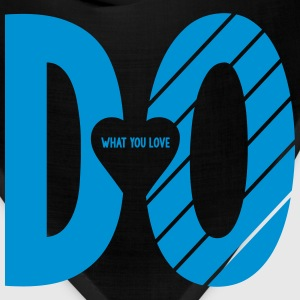 DO WHAT YOU LOVE T-Shirts - Bandana