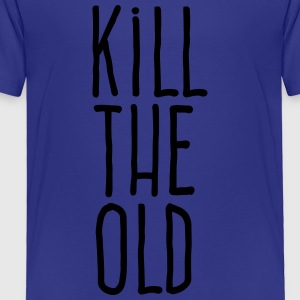 kill the old Kids' Shirts - Toddler Premium T-Shirt