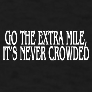 GO THE EXTRA MILES Mugs & Drinkware - Men's T-Shirt