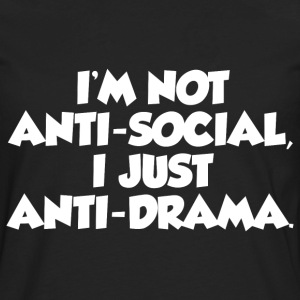 NOT ANTI-SOCIAL FUNNY T-Shirts - Men's Premium Long Sleeve T-Shirt