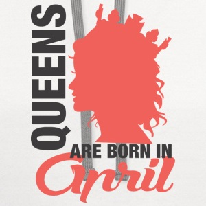 Queens Are Born In April T-Shirts - Contrast Hoodie