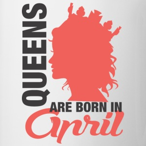 Queens Are Born In April T-Shirts - Coffee/Tea Mug