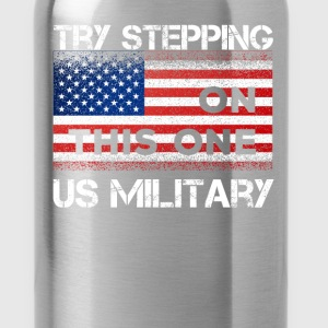 US Military - Try stepping on this one. US militar - Water Bottle