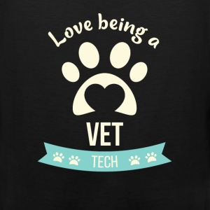 Vet Tech - Love being a vet tech - Men's Premium Tank