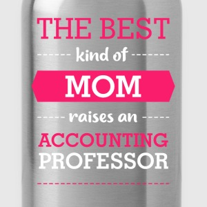 Accounting Professor - The Best Kind Of Mom Raises - Water Bottle