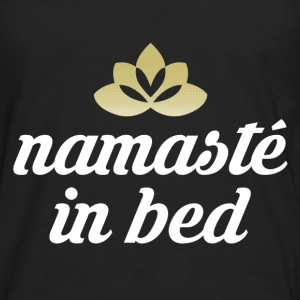 Namaste in bed T-Shirts - Men's Premium Long Sleeve T-Shirt